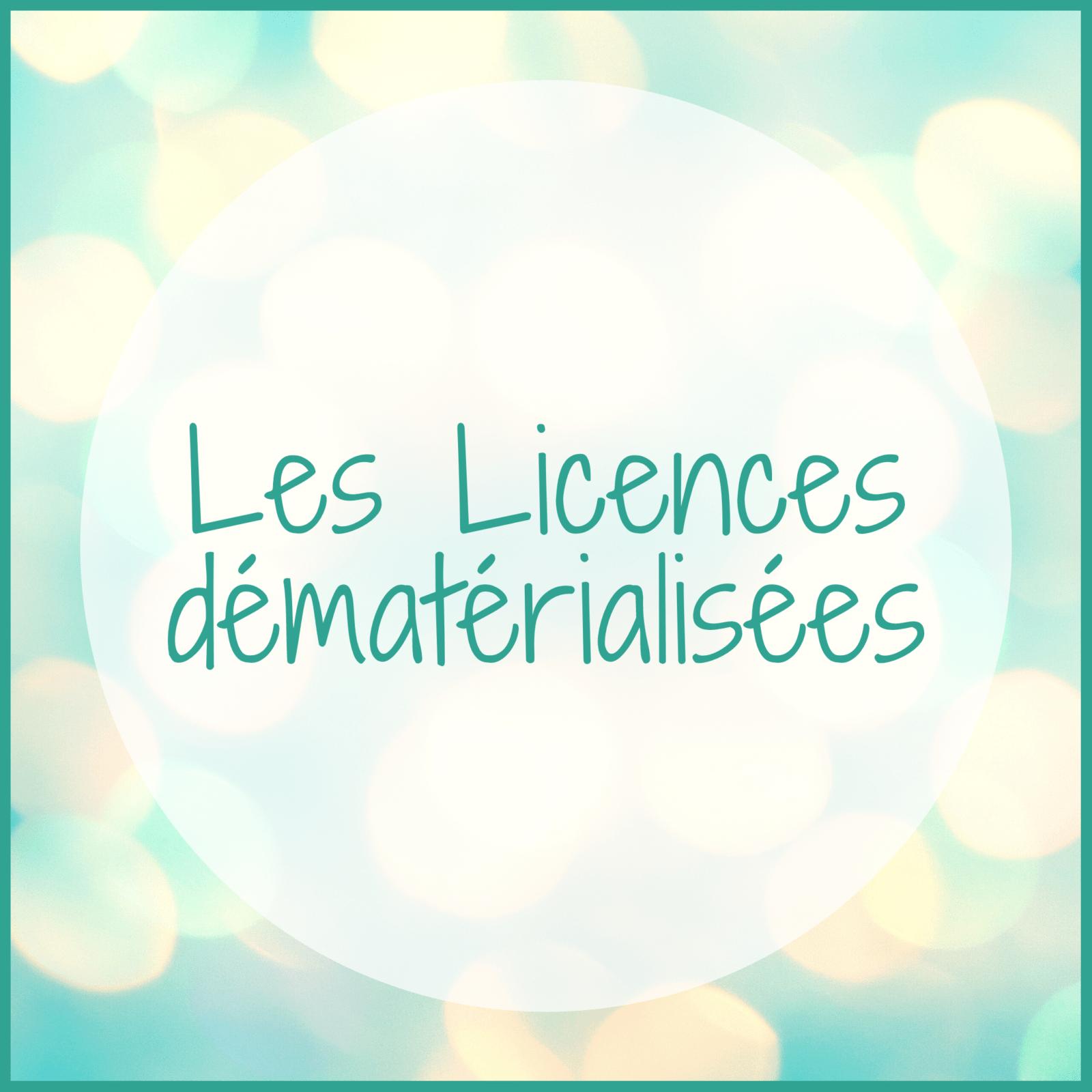 Les Licences dématérialisées